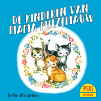 Pixi, Pixie, Pixi-boekje, De kinderen van mama Miezemauw, Mama Miezemau und ihre Kinder, poezen, katten, kittens, Miep, namen bedenken, Vier, Windstreken