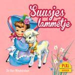 Pixi, Pixi-boekje, Suusjes lammetje, Susis Lämmchen, lam, school, dieren, houden van, zorgen, kinderen, Pixie, Vier, Windstreken