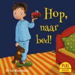 Pixi, Pixi-boekje, Hop, naar bed!, slapen gaan, welterusten zeggen, tijd rekken, moe, bedtijd, ritueel, Pixie, Vier, Windstreken