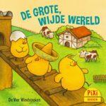 Pixi, Pixi-boekje, De grote, wijde wereld, kuikens, kuikentjes, boerderij, wereld, groot, klein, Pixie, Vier, Windstreken