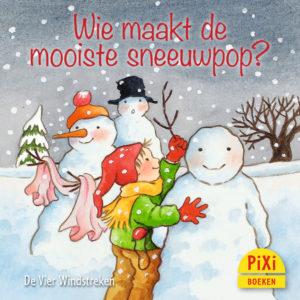 Wie, maakt, de, mooiste, sneeuwpop?, vier windstreken, pixi, pixie, pixy