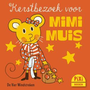 Kerstbezoek, voor, Mimi, Muis,kerst, vier windstreken, pixi, pixie, pixy