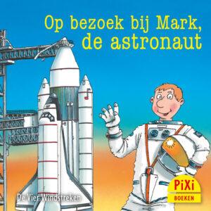 Op bezoek bij Mark, de astronaut, reizen, Pixi, pixie, boekjes, prentenboeken, vier, windstreken