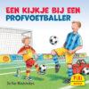 Een kijkje bij een profvoetballer, beroepen, Pixi, pixie, boekjes, prentenboeken, vier, windstreken